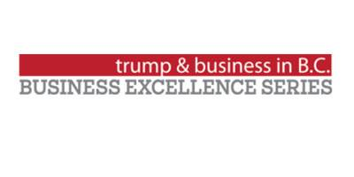 Business Excellence Series Trump & Business in B.C.