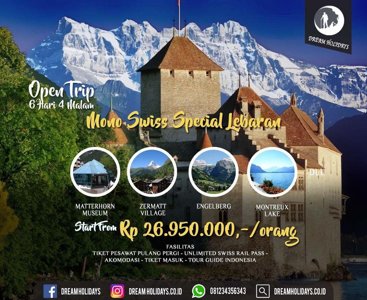 Open Trip Mono Swiss Spesial Lebaran 6 Hari 4 Malam