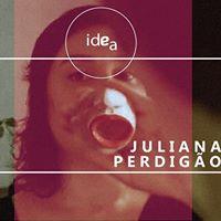 IDEA apresenta Juliana Perdigo