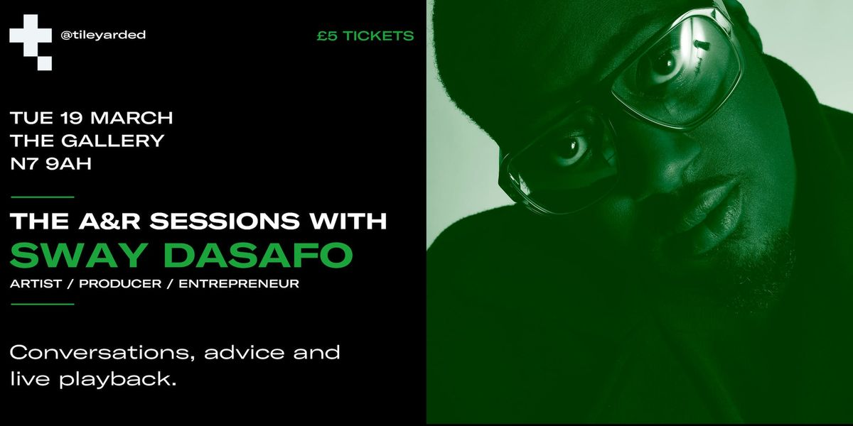 THE A&R SESSIONS WITH SWAY DASAFO