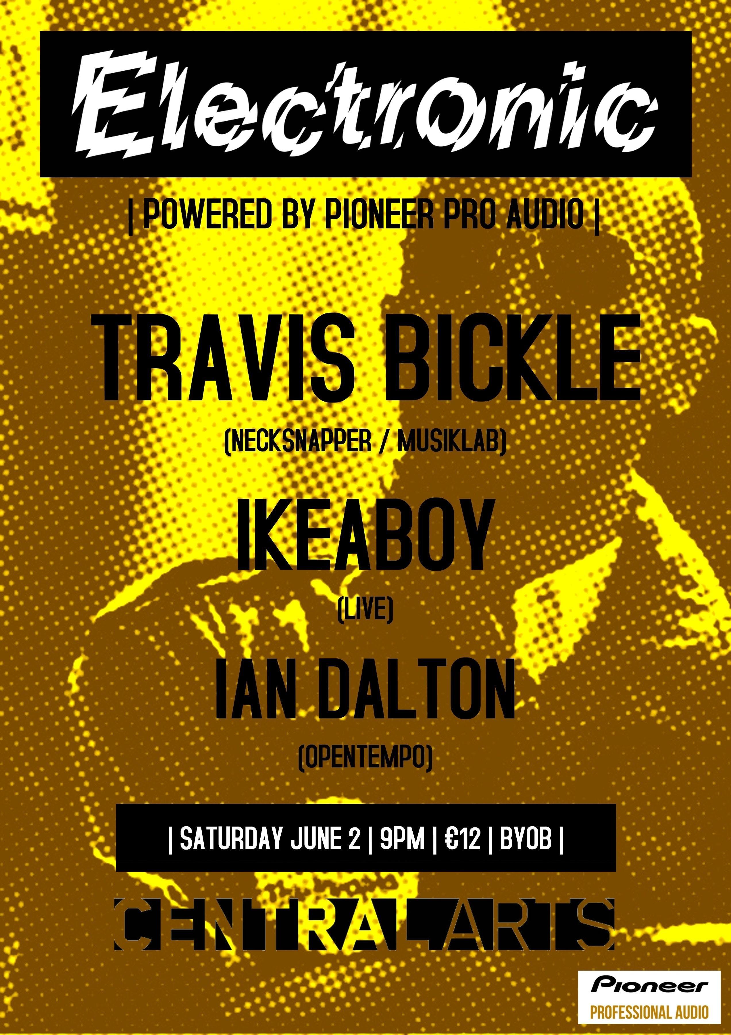Electronic - Travis Bickle  IkeaBoy  Ian Dalton