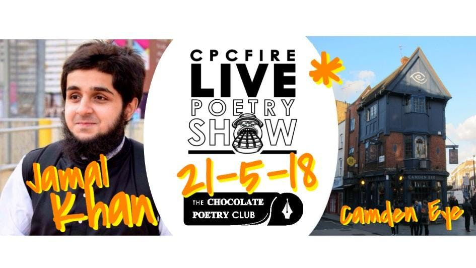 CPCFIRE CAMDEN Open Mic Party  May 21st (Camden Eye Pub)