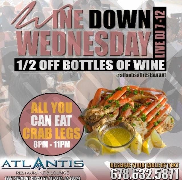 WINE DOWN WEDNESDAYS ALL YOU CAN EAT CRAB LEGS