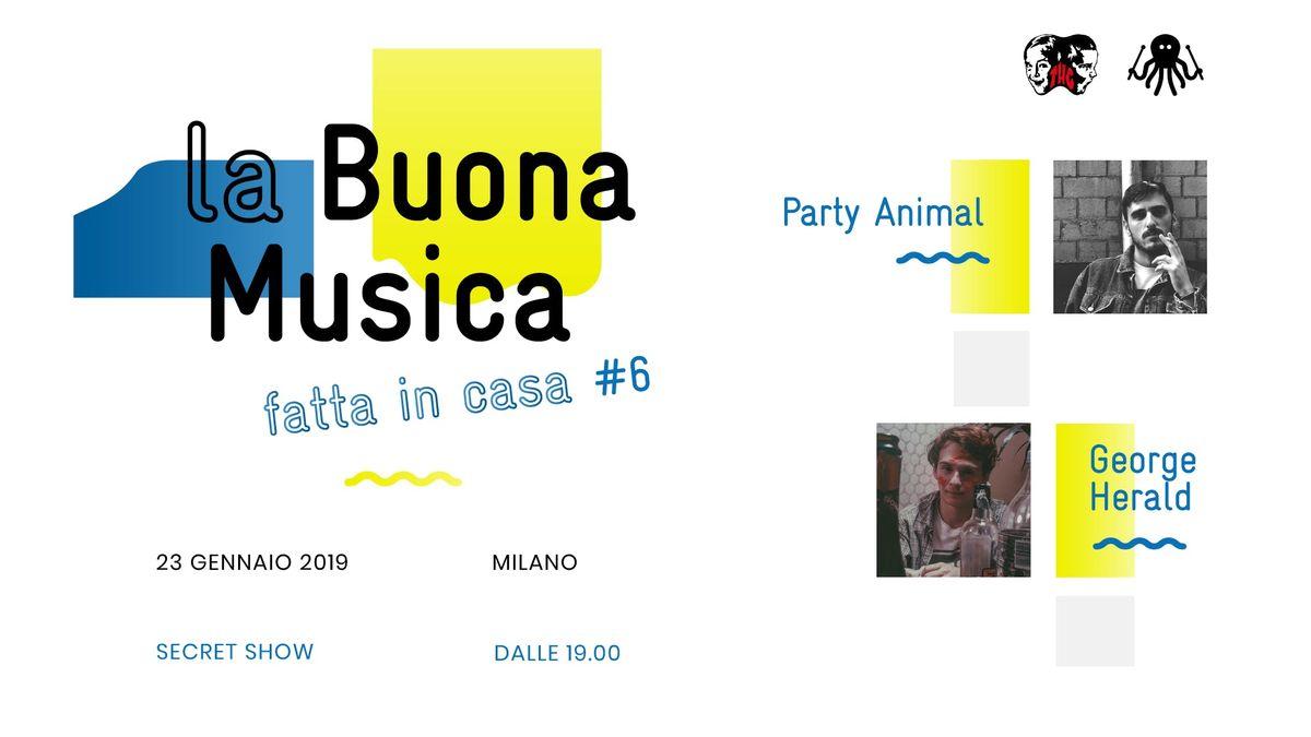 La Buona Musica Fatta In Casa Party Animal  George Herald. Secret show a Milano
