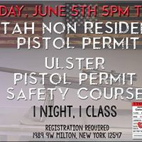 Ulster Pistol Permit Safety Course and Utah Non Resident Class