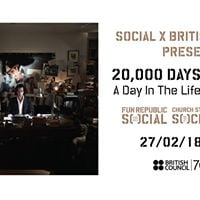 Social X British Council present 20000 Days On Earth