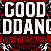 Good Riddance w A Vulture Wake &amp Mandible Klaw &amp JSM