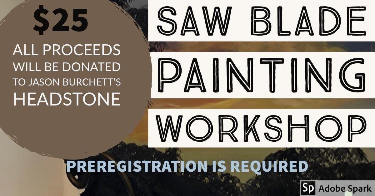 Saw Blade Painting Workshop - Jason Burchett Benefit