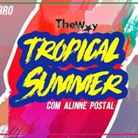 The Way Party Tropical Summer com Alinne Postal