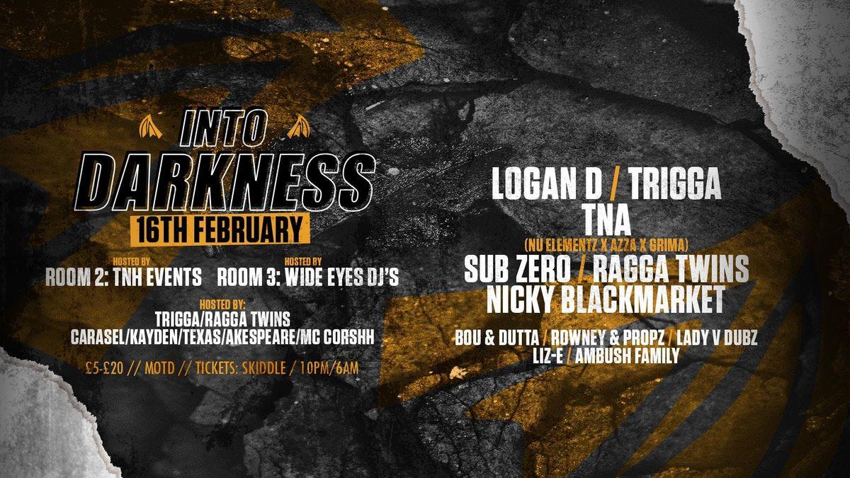 Into Darkness Logan D  Trigga  TNA & More