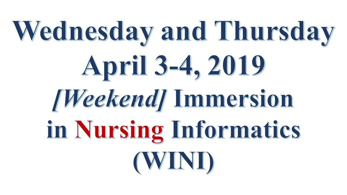 425 Two-Day [Wed. and Thurs.] Immersion in Nursing Informatics (WINI)