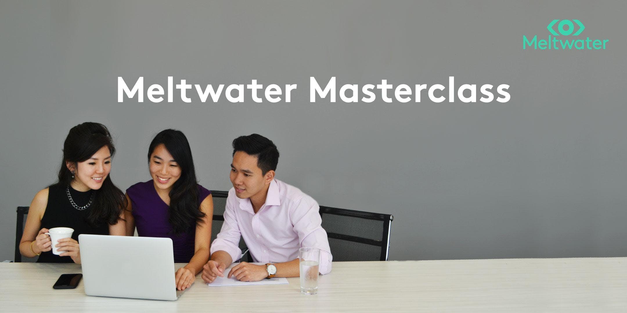 Meltwater Masterclass
