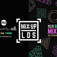 MiXUP LDS at Space  Sat 21st Oct  1.50 drinks