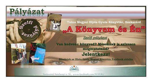 A Könyvem és Én - szelfi pályázat at Illyés Gyula Megyei Könyvtár ... 9129406292