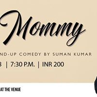 Mr Mommy - An Evening of Stand-Up Comedy by Suman Kumar