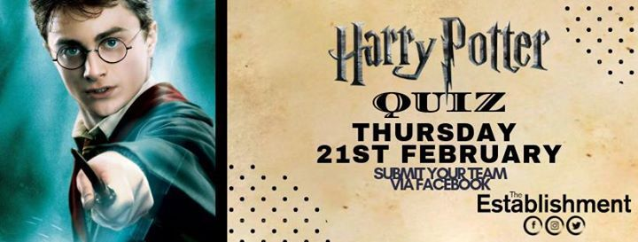Harry Potter Quiz ∙ 21st February ∙ The Establishment at