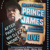 Akrons Prince Comedy Special AFTER PARTY... Wit DJ EZ MONEY