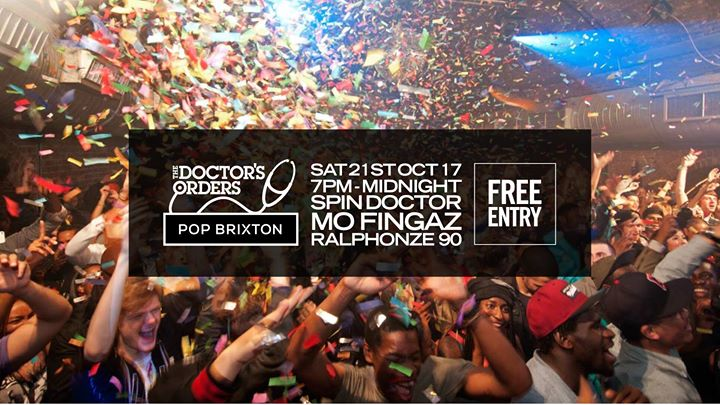 The Doctors Orders x Pop Brixton - Free Party