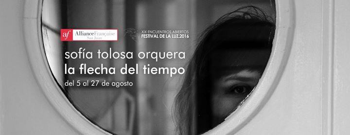 Alianza Francesa San Juan Sofa Tolosa Orquera La Flecha del Tiempo. XIX Encuentros Abiertos Festival de la Luz