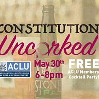 Spring Constitution Uncorked Free ACLU Members Cocktail Party