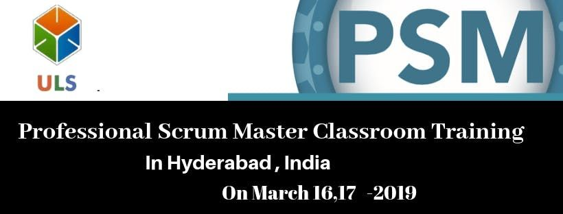 Professional Scrum Master (PSM) Certification Training Course in Hyderabad India