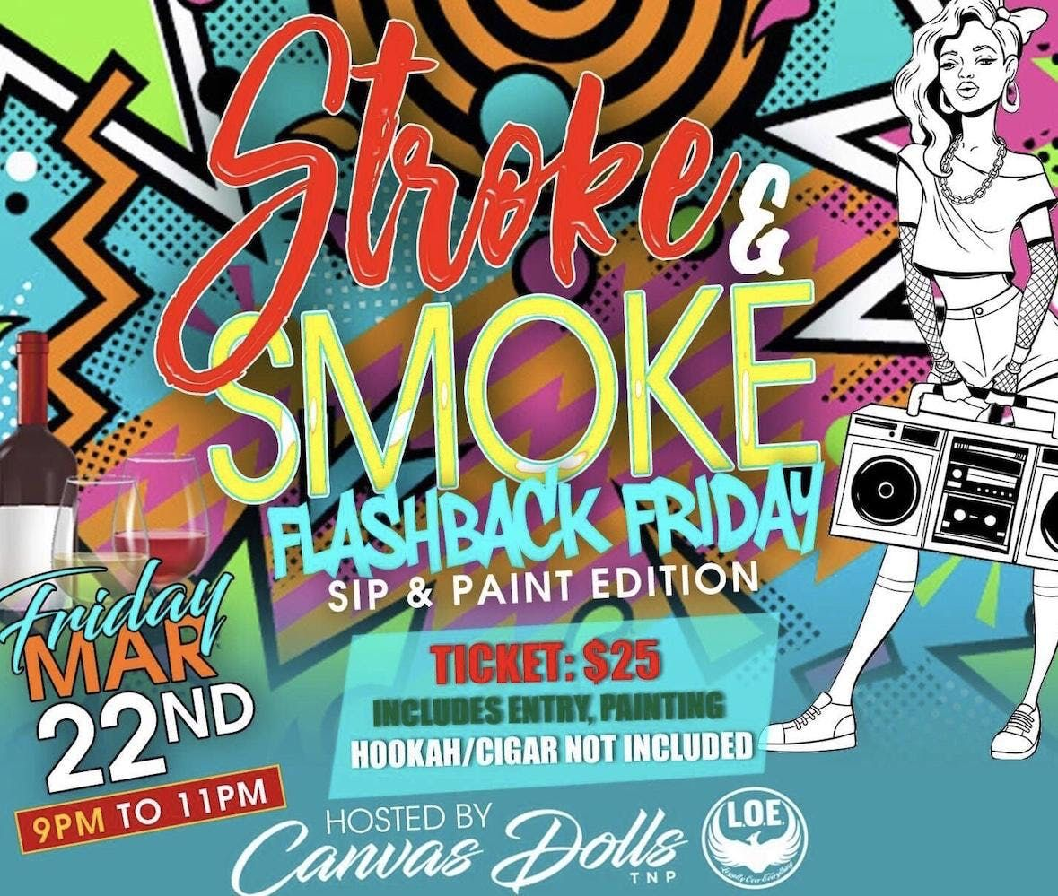 Stroke and Smoke Flashback Friday Paint & Sip Party