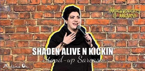 Shaden Alive N Kickin at Madame Om on Wed 6 March