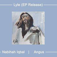 Morning Routine Lyle (EP Release) Nabihah Iqbal Angus