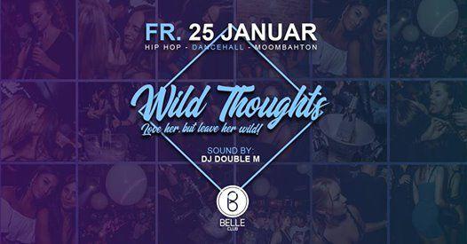 Wild Thoughts  25. Jan. DancehallMoombahtonHipHop