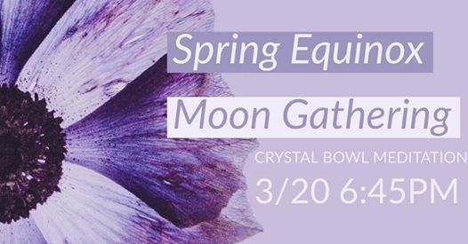 Spring Equinox Moon Gathering