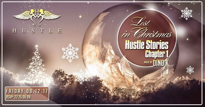 Hustle Stories Lost  in Christmas Chapter 1 Friday 8 Dec.