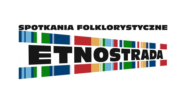 Etnostrada - Spotkania Folklorystyczne - zgoszenia do Przegldu