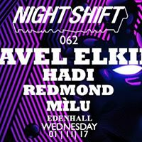 Night Shift 62 Pavel Elkin x Hadi x Redmond x Mlu