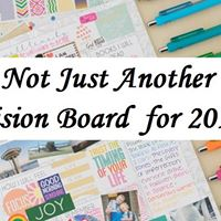 Not Just Another Vision Board 2018