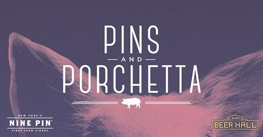 Pins and Porchetta with the City Beer Hall