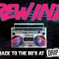 Rewind Back to the 80s at DRIP