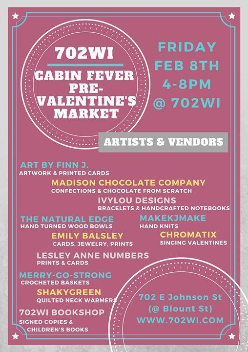 Cabin Fever Pre Valentines Market At 702wi702 E Johnson St Madison