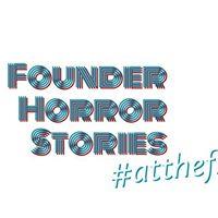 Founder Horror Stories