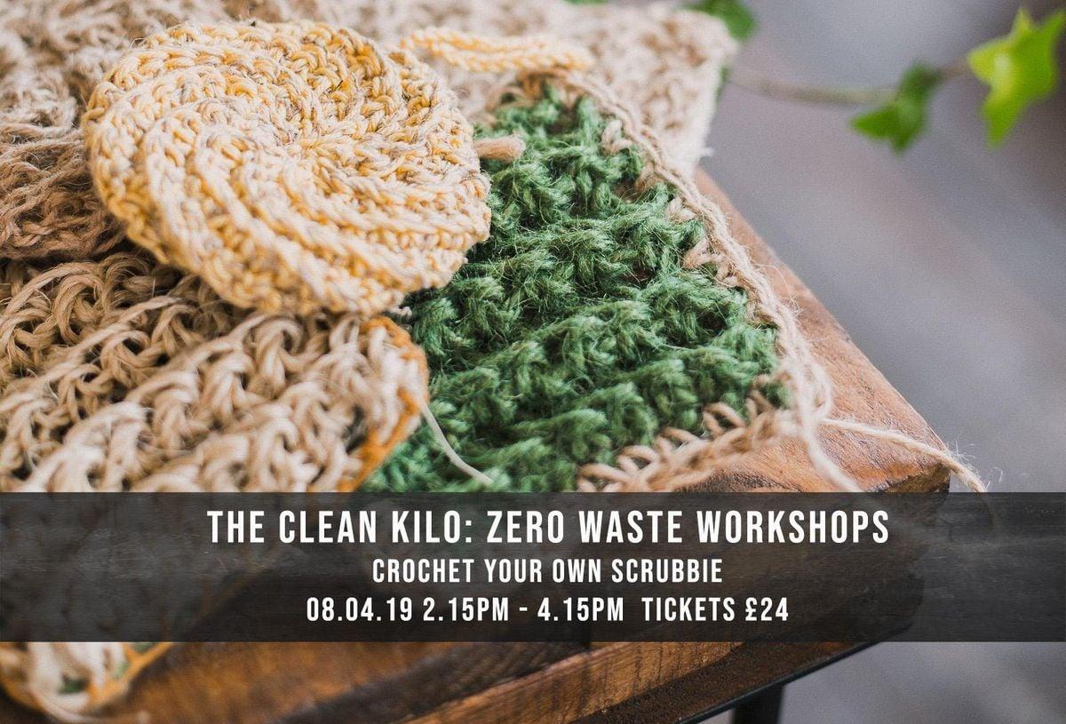 THE CLEAN KILO ZERO WASTE WORKSHOPS - CROCHET YOUR OWN SCRUBBIE DAYTIME EVENT