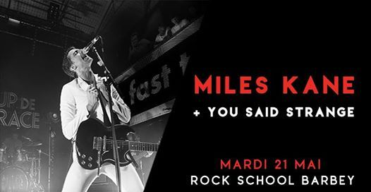 Miles Kane  You Said Strange  Rock School Barbey