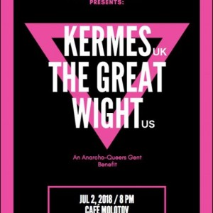 OL Presents Kermes - The Great Wight - Anarchoqueers benefit