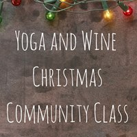 Yoga &amp Wine Christmas Community Class