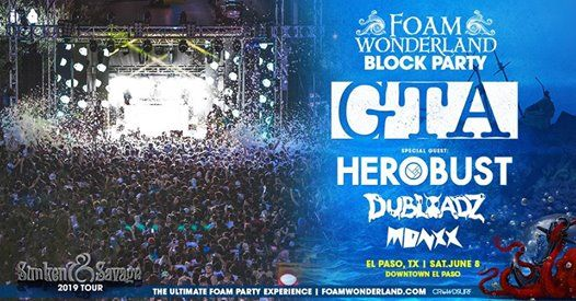Foam Wonderland Block Party 2019 - El Paso TX
