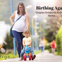 Birthing Again Couples Childbirth Refresher Series