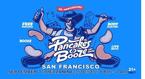 The San Francisco Pancakes & Booze Art Show