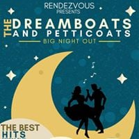 Dreamboats and Petticoats Big Night Out