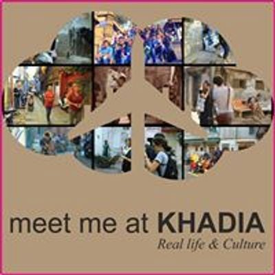 Meet me at Khadia