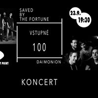 Koncert kapel Saved By The Fortune a Daimonion