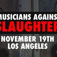 Musicians Against Slaughter - Los Angeles November 19th 2017