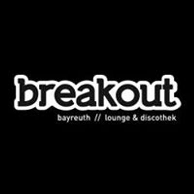 Breakout Bayreuth - Lounge & Discothek